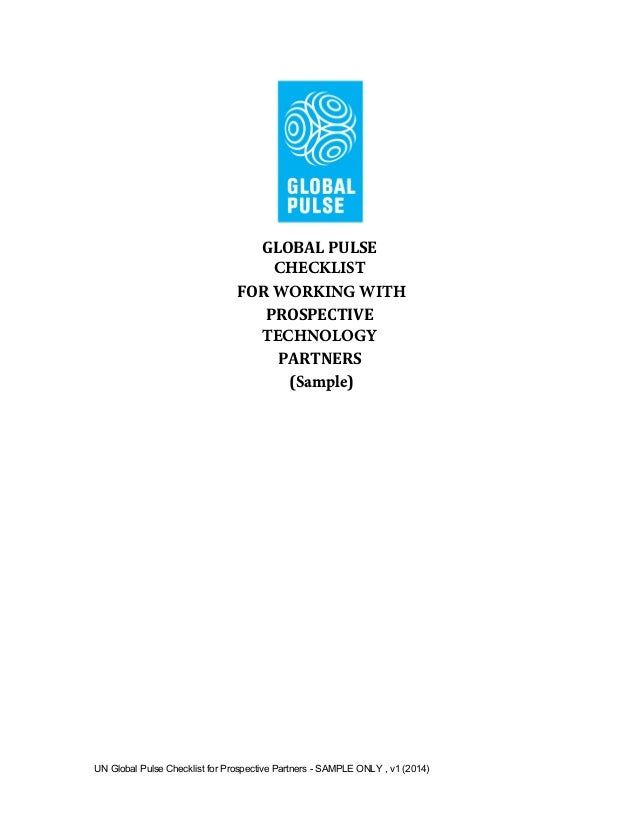 UN Global Pulse Checklist for Prospective Partners - SAMPLE ONLY , v1 (2014) GLOBALPULSE CHECKLIST FORWORKING WITH PRO...