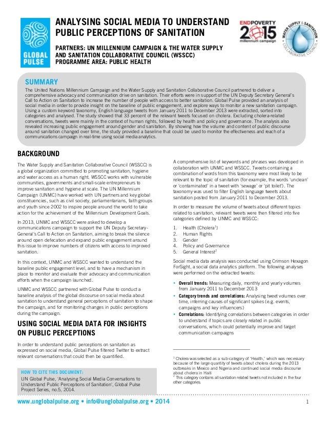 www.unglobalpulse.org • info@unglobalpulse.org • 2014 1 ANALYSING SOCIAL MEDIA TO UNDERSTAND PUBLIC PERCEPTIONS OF SANITAT...
