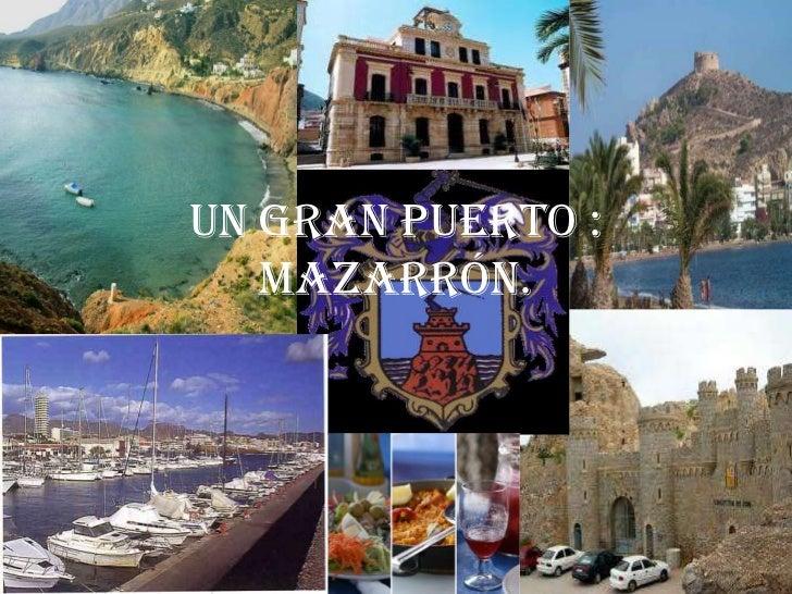 Un Gran puerto : MAZARRÓN.<br />