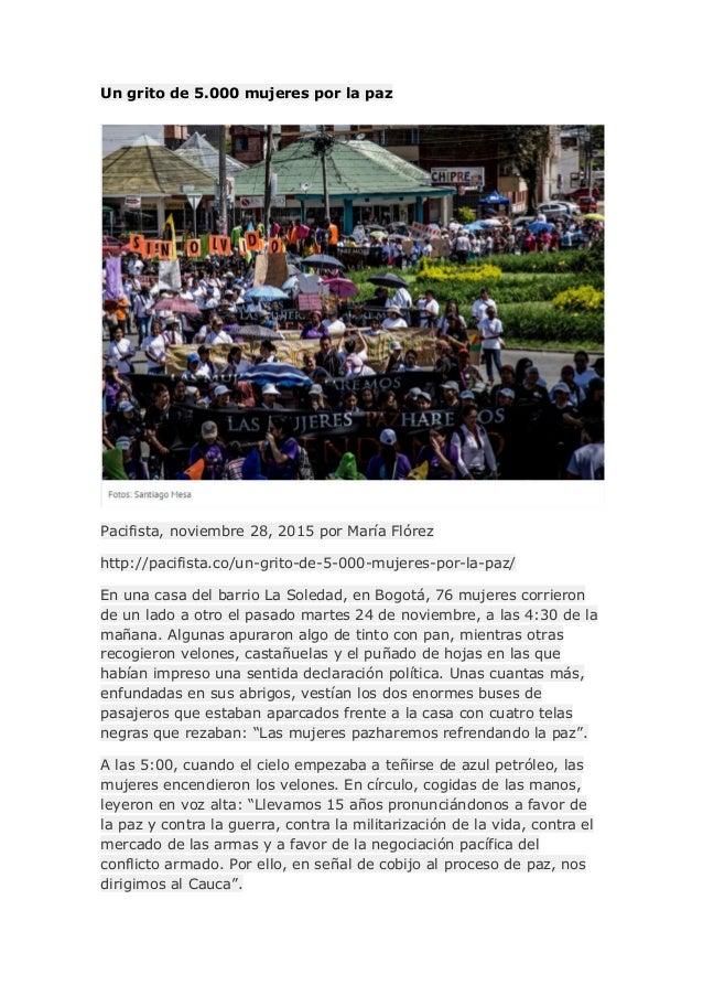 Un grito de 5.000 mujeres por la paz Pacifista, noviembre 28, 2015 por María Flórez http://pacifista.co/un-grito-de-5-000-...
