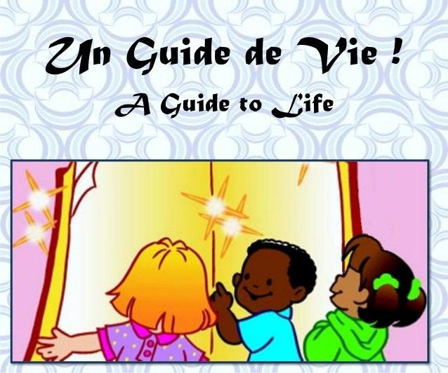 Un Guide de Vie ! A Guide to Life