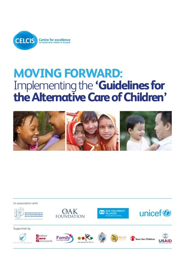 Moving Forward:Implementing the 'Guidelines forthe Alternative Care of Children'In association withSupported by