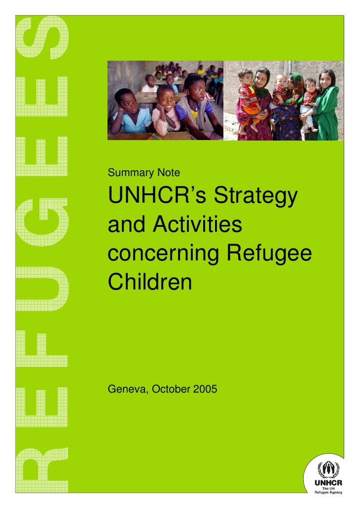 Summary Note  UNHCR's Strategy and Activities concerning Refugee Children    Geneva, October 2005
