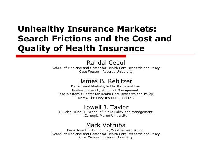 Unhealthy Insurance Markets:  Search Frictions and the Cost and Quality of Health Insurance<br />Randal Cebul<br />School ...