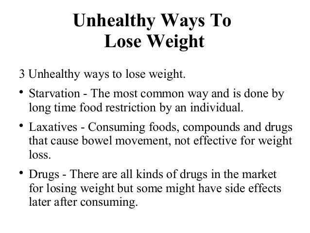 Unhealthy Ways To Lose Weight Weird Ways To Lose Weight