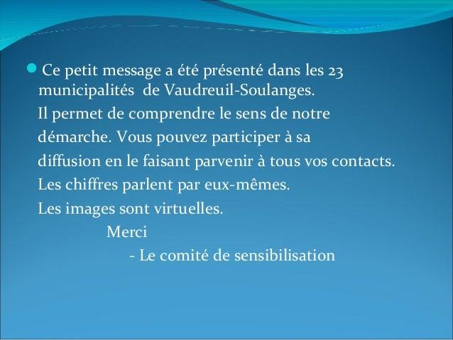 Ce petit message a été présenté dans les 23 municipalités de Vaudreuil-Soulanges. Il permet de comprendre le sens de notr...