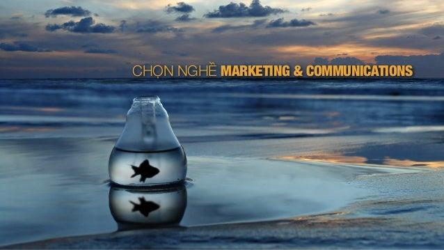 CHỌN NGHỀ MARKETING & COMMUNICATIONS