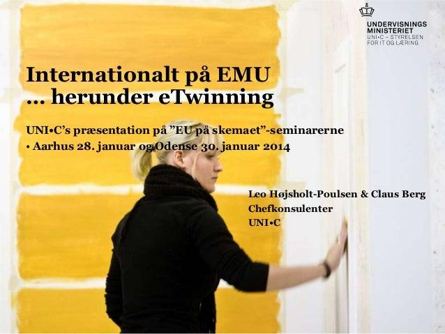 """Internationalt på EMU … herunder eTwinning UNI•C's præsentation på """"EU på skemaet""""-seminarerne • Aarhus 28. januar og Oden..."""