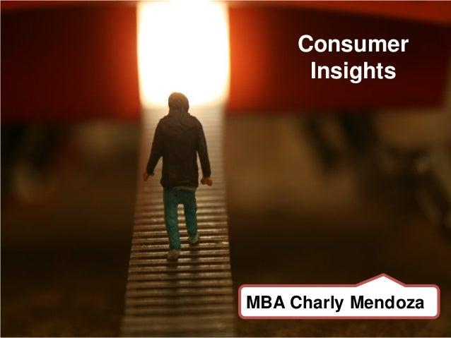 Consumer      InsightsMBA Charly Mendoza