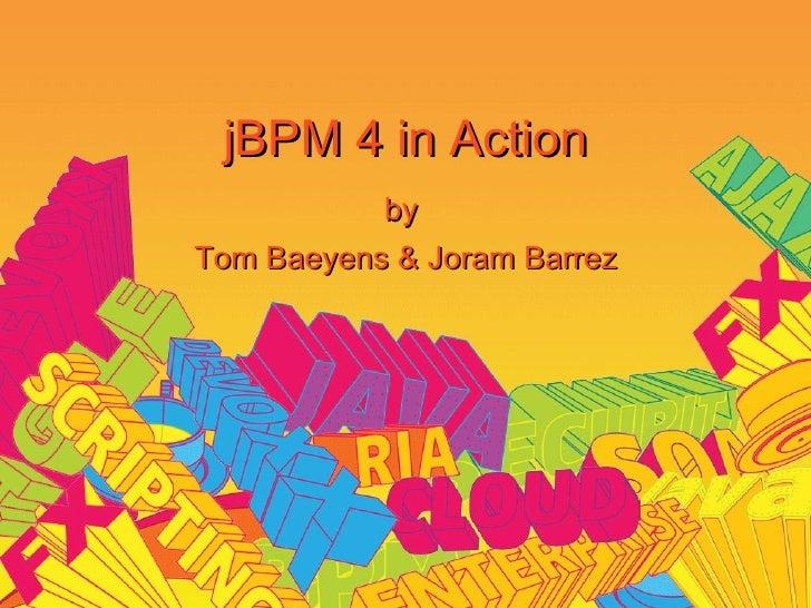 jBPM 4 in Action            by Tom Baeyens & Joram Barrez
