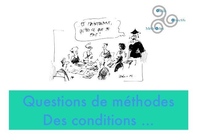 Questions de méthodes Des conditions ...