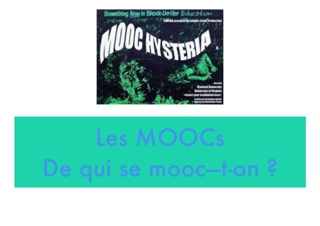 Les MOOCs De qui se mooc—t-on ?