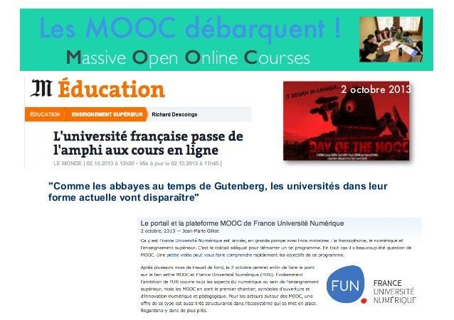"""""""Comme les abbayes au temps de Gutenberg, les universités dans leur forme actuelle vont disparaître"""" 2 octobre 2013 Les MO..."""