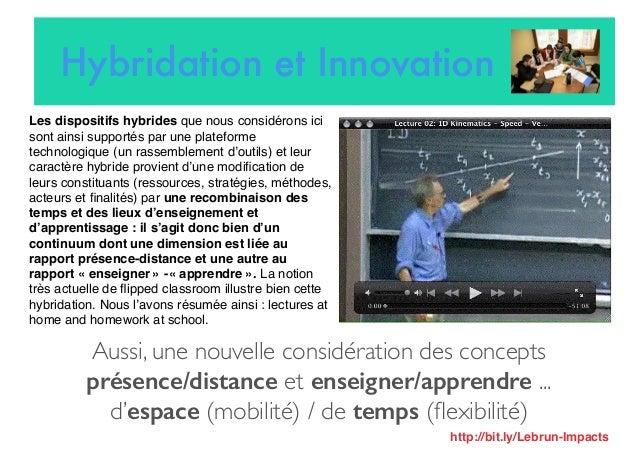 Aussi, une nouvelle considération des concepts présence/distance et enseigner/apprendre ... d'espace (mobilité) / de temps...