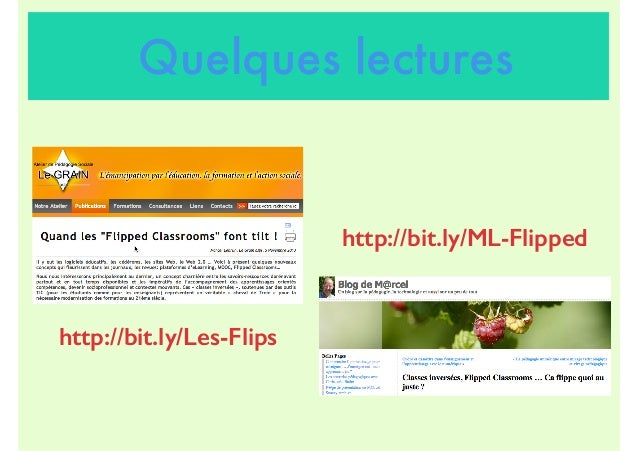 http://bit.ly/ML-Flipped http://bit.ly/Les-Flips Quelques lectures