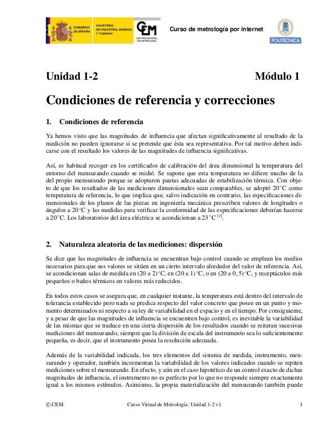 Curso de metrolog´a por internet ı  Unidad 1-2  M´ dulo 1 o  Condiciones de referencia y correcciones 1.  Condiciones de r...
