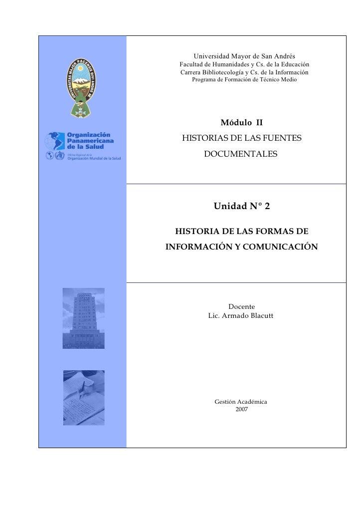 Universidad Mayor de San Andrés   Facultad de Humanidades y Cs. de la Educación   Carrera Bibliotecología y Cs. de la Info...