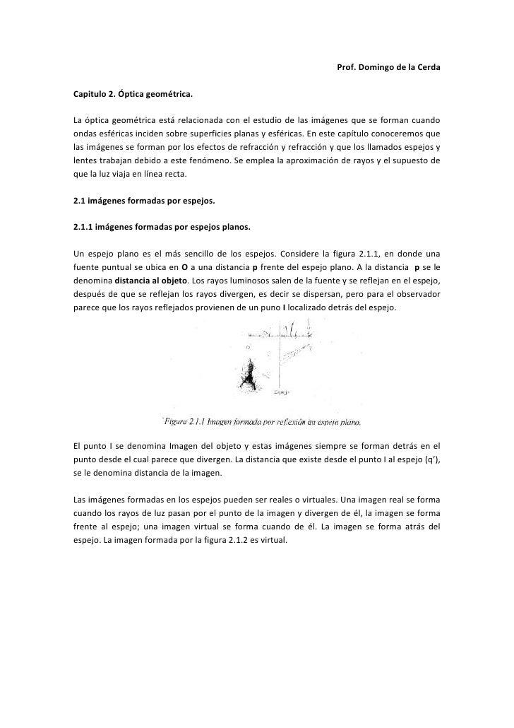 Prof. Domingo de la CerdaCapitulo 2. Óptica geométrica.La óptica geométrica está relacionada con el estudio de las imágene...
