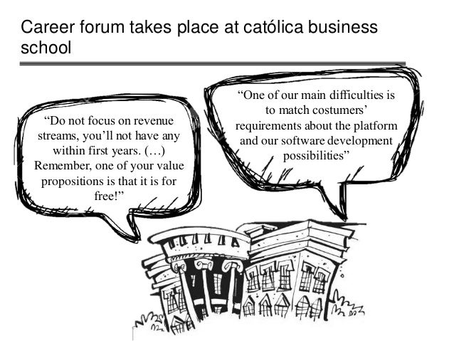 """Career forum takes place at católica business school """"Do not focus on revenue streams, you'll not have any within first ye..."""