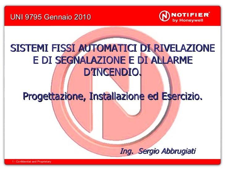 UNI 9795 Gennaio 2010 SISTEMI FISSI AUTOMATICI DI RIVELAZIONE E DI SEGNALAZIONE E DI ALLARME D'INCENDIO. Progettazione, In...