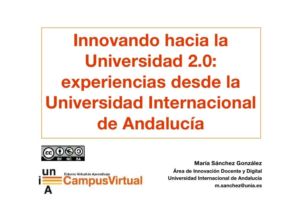 Innovando hacia la      Universidad 2.0:  experiencias desde la Universidad Internacional       de Andalucía              ...