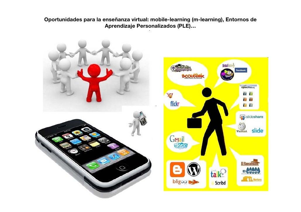 Oportunidades para la enseñanza virtual: mobile-learning (m-learning), Entornos de                        Aprendizaje Pers...