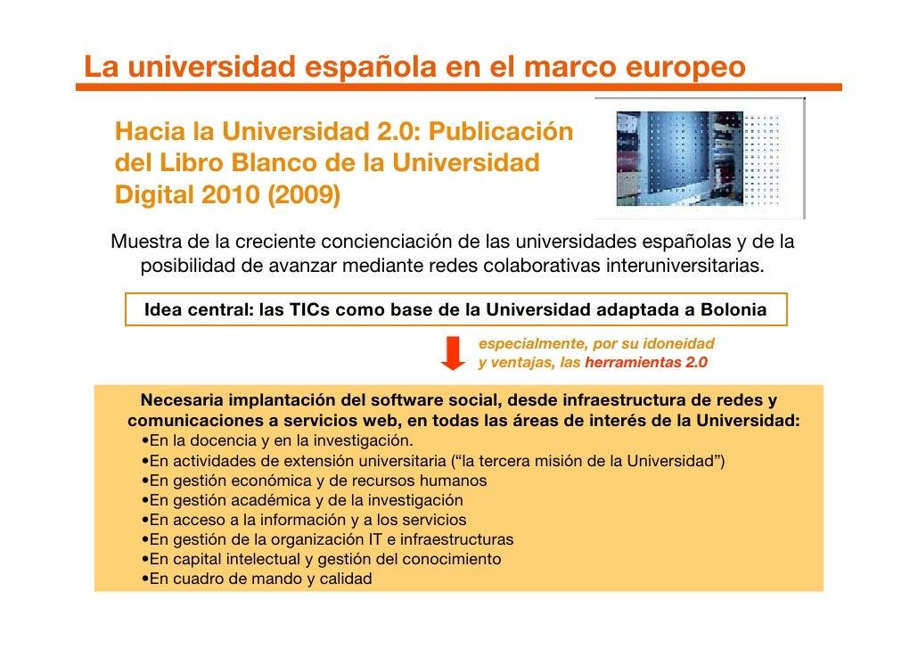 La universidad española en el marco europeo    Hacia la Universidad 2.0: Publicación   del Libro Blanco de la Universidad ...