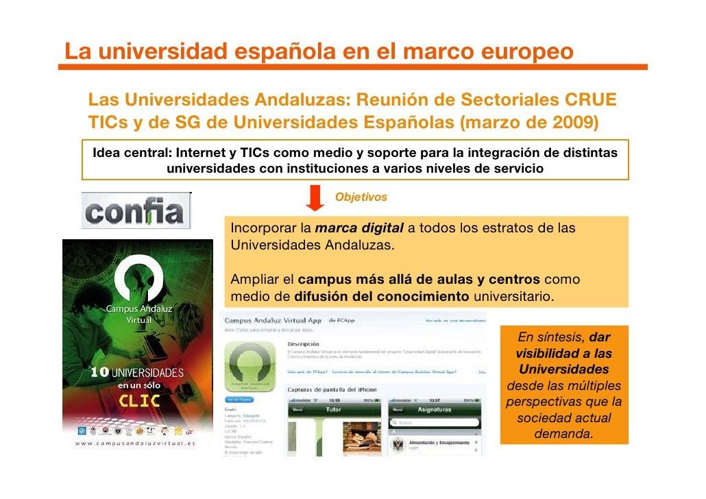 La universidad española en el marco europeo   Las Universidades Andaluzas: Reunión de Sectoriales CRUE   TICs y de SG de U...