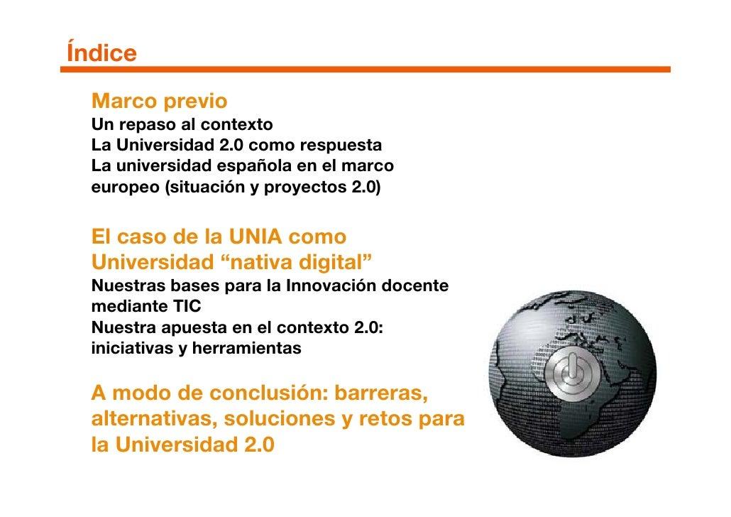 Índice   Marco previo   Un repaso al contexto   La Universidad 2.0 como respuesta   La universidad española en el marco   ...
