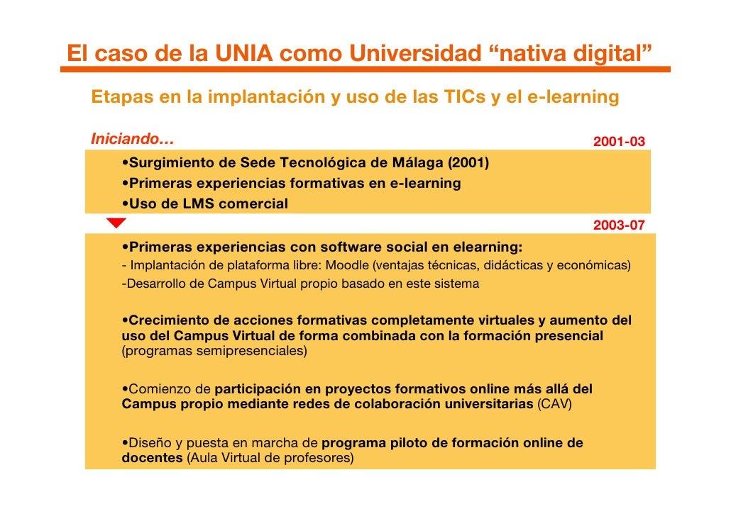 """El caso de la UNIA como Universidad """"nativa digital""""   Etapas en la implantación y uso de las TICs y el e-learning    Inic..."""