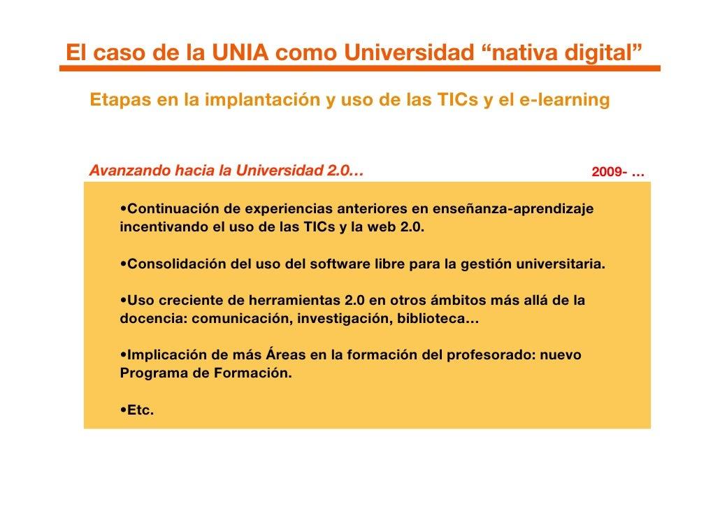 """El caso de la UNIA como Universidad """"nativa digital""""   Etapas en la implantación y uso de las TICs y el e-learning     Ava..."""