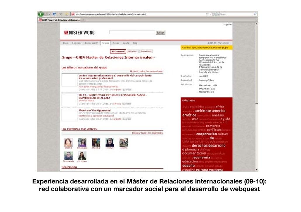 Experiencia desarrollada en el Máster de Relaciones Internacionales (09-10):   red colaborativa con un marcador social par...