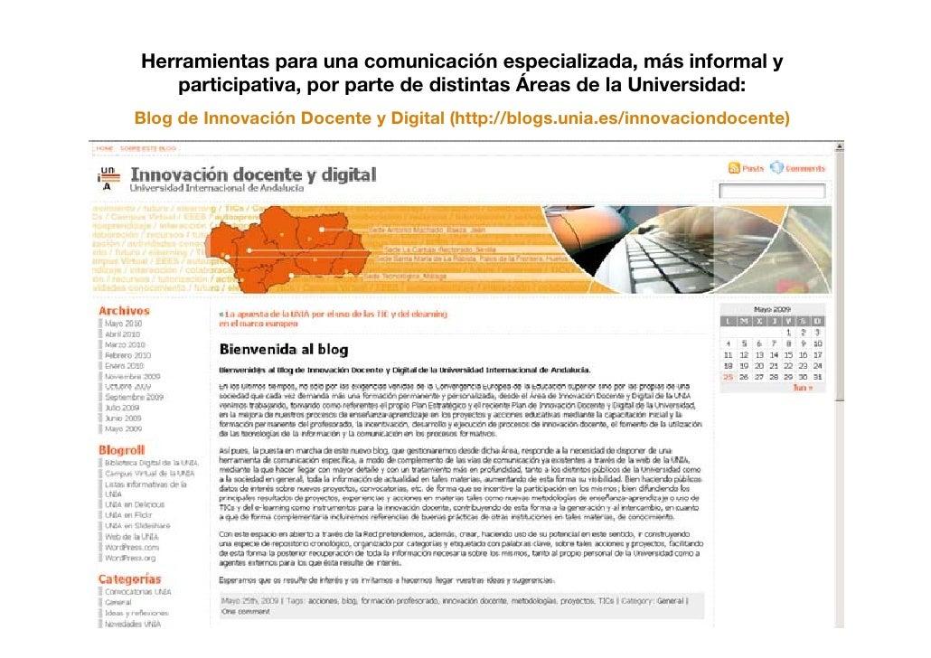 Herramientas para una comunicación especializada, más informal y    participativa, por parte de distintas Áreas de la Univ...