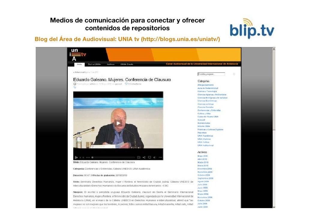 Medios de comunicación para conectar y ofrecer                contenidos de repositorios Blog del Área de Audiovisual: UNI...