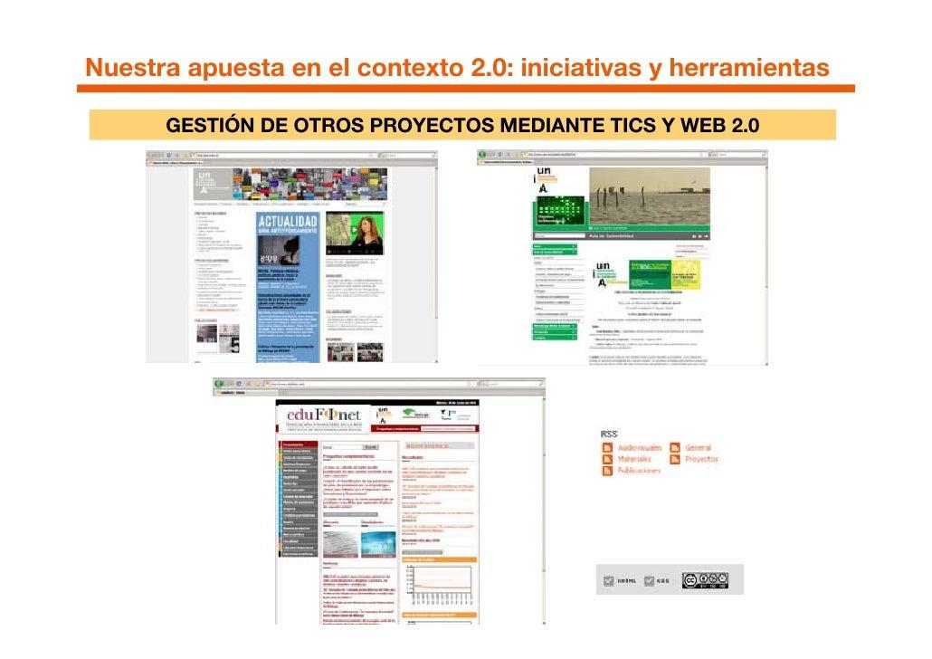 Nuestra apuesta en el contexto 2.0: iniciativas y herramientas        GESTIÓN DE OTROS PROYECTOS MEDIANTE TICS Y WEB 2.0