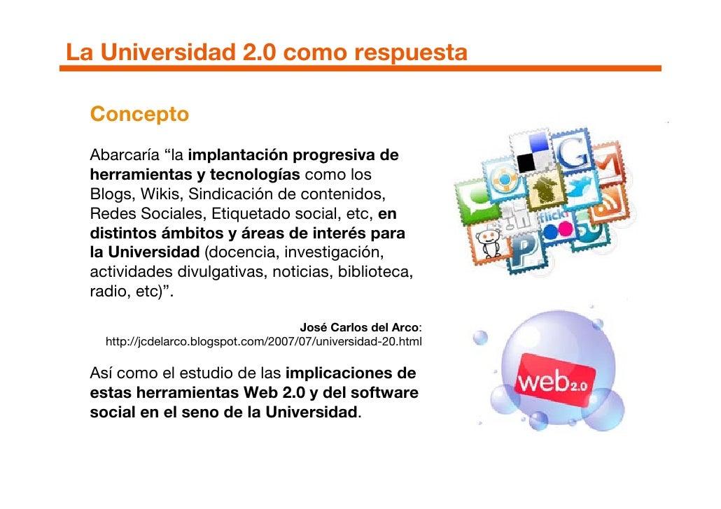 """La Universidad 2.0 como respuesta   Concepto  Abarcaría """"la implantación progresiva de  herramientas y tecnologías como lo..."""