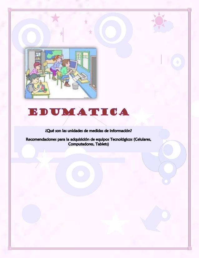 ¿Qué son las unidades de medidas de información? Recomendaciones para la adquisición de equipos Tecnológicos (Celulares, C...