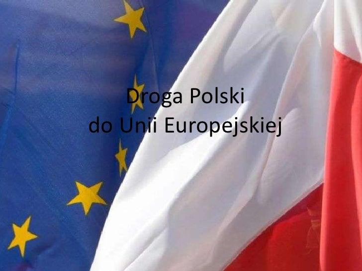 Droga Polski do Unii Europejskiej<br />