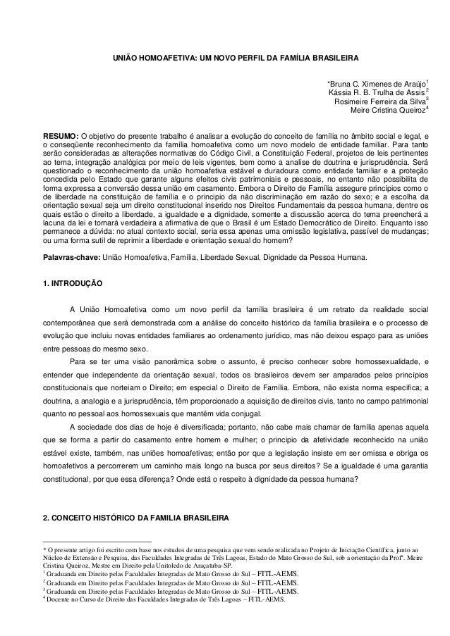 UNIÃO HOMOAFETIVA: UM NOVO PERFIL DA FAMÍLIA BRASILEIRA *Bruna C. Ximenes de Araújo1 Kássia R. B. Trulha de Assis 2 Rosime...