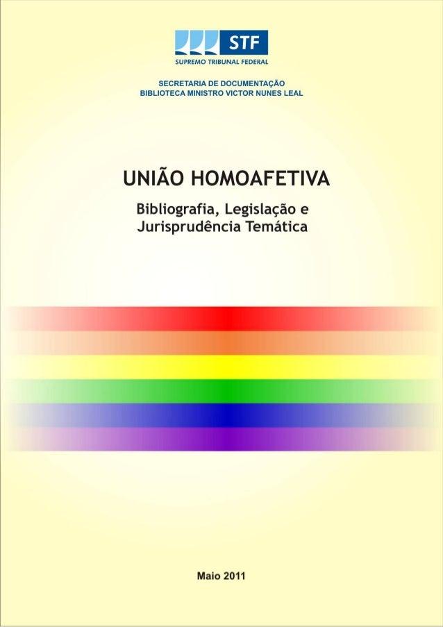 SUPREMO TRIBUNAL FEDERAL  Secretaria de Documentação  Coordenadoria de Biblioteca  UNIÃO HOMOAFETIVA  Bibliografia, Legisl...
