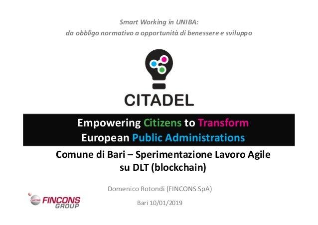 Empowering Citizens to Transform European Public Administrations Comune di Bari – Sperimentazione Lavoro Agile su DLT (blo...