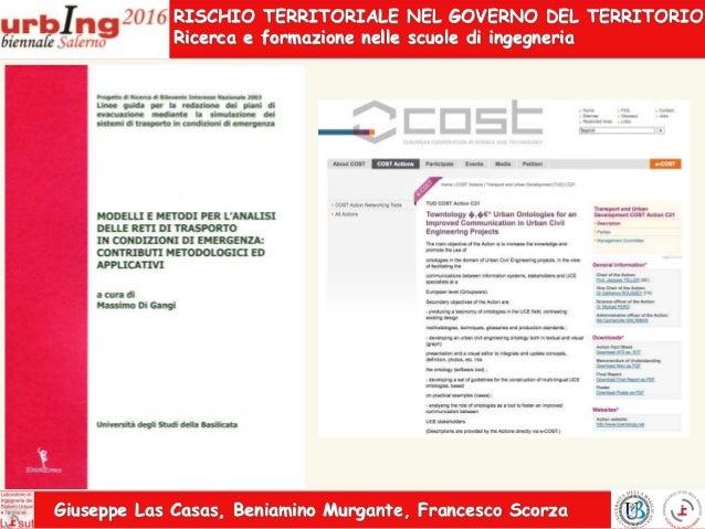 RISCHIO TERRITORIALE NEL GOVERNO DEL TERRITORIO: Ricerca e formazione nelle scuole di ingegneria  Slide 3