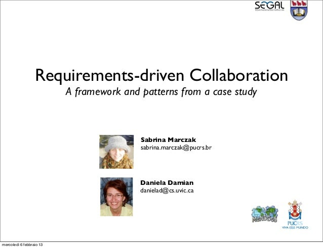 Requirements-driven Collaboration                          A framework and patterns from a case study                     ...