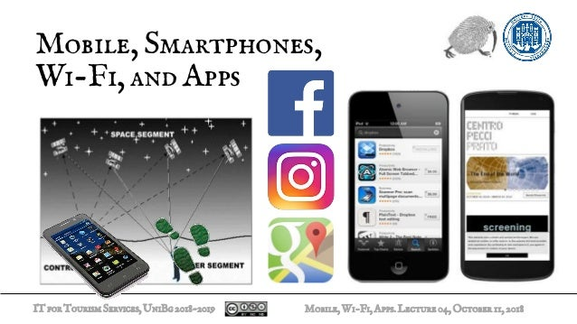 ITforTourismServices,UniBg2018-2019 Mobile, Smartphones, Wi-Fi, and Apps Mobile,Wi-Fi,Apps.Lecture04,October11,2018