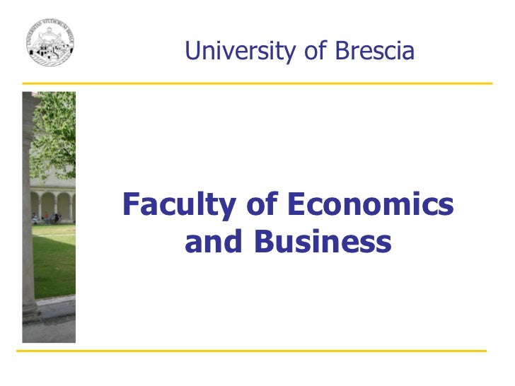 Faculty of Economics   and   Business University of Brescia