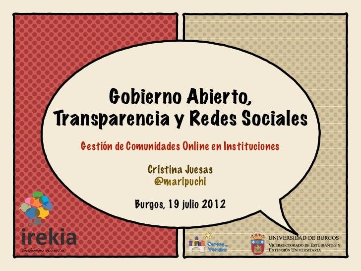 Gobierno Abierto,Transparencia y Redes Sociales   Gestión de Comunidades Online en Instituciones                  Cristina...