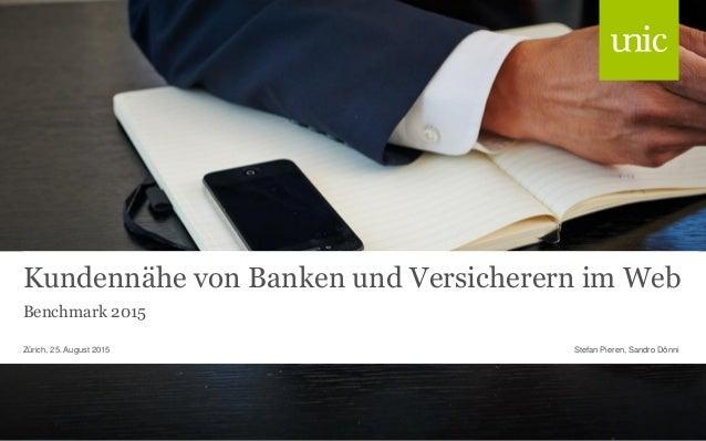 Kundennähe von Banken und Versicherern im Web Benchmark 2015 Stefan Pieren, Sandro DönniZürich, 25. August 2015