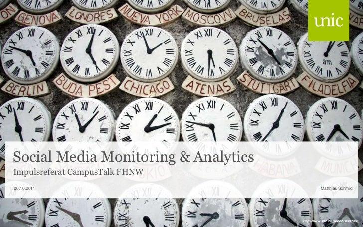 Social Media Monitoring & AnalyticsImpulsreferat CampusTalk FHNW20.10.2011                                     Matthias Sc...