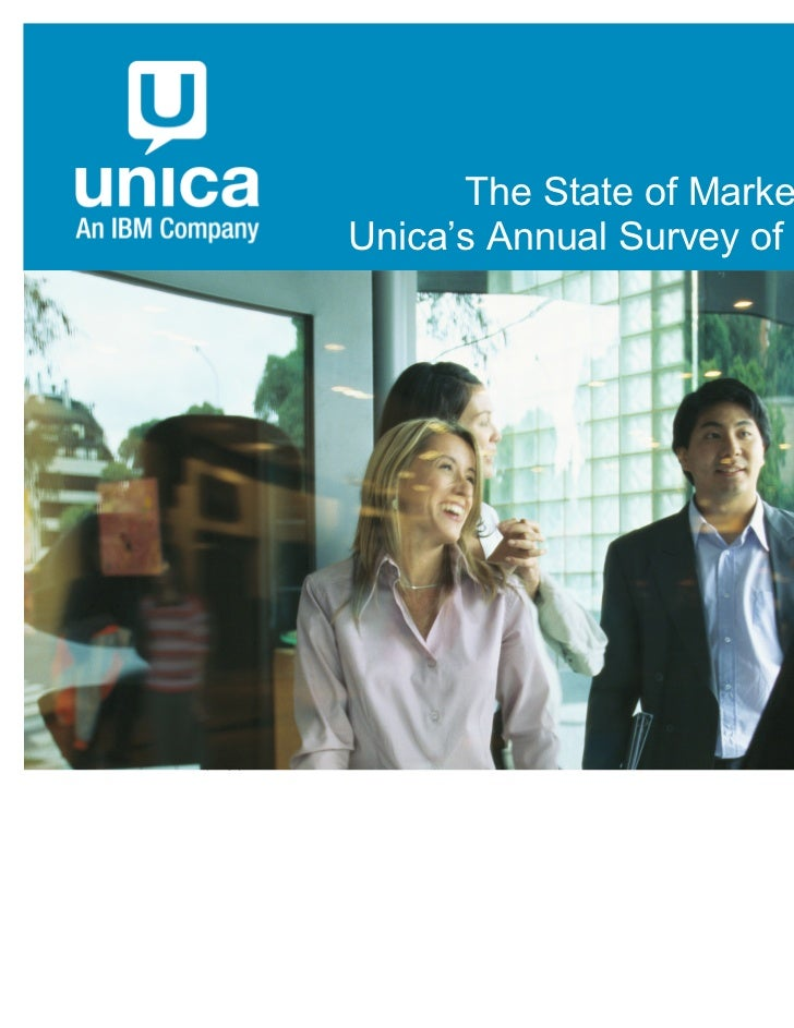 The State of Marketing 2011:                                        Unica's Annual Survey of MarketersUnica, an IBM Compan...