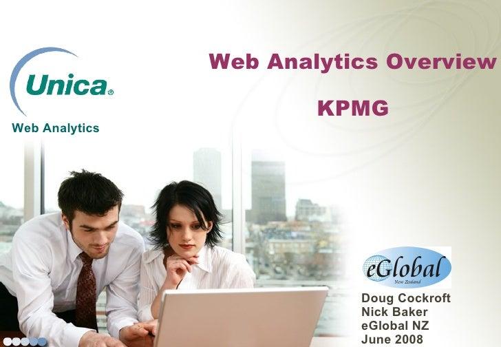Web Analytics  Web Analytics Overview KPMG Doug Cockroft Nick Baker eGlobal NZ June 2008